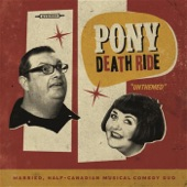 Pony Death Ride - Shut Up, Ted Nugent Is Talking