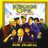 Kingdom Come (The Soundtrack)