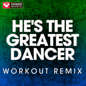 He's the Greatest Dancer (Extended Workout Remix)