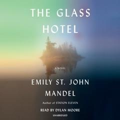 The Glass Hotel: A novel (Unabridged)