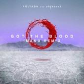 YULTRON/shYbeast - Got The Blood (IMANU Remix)