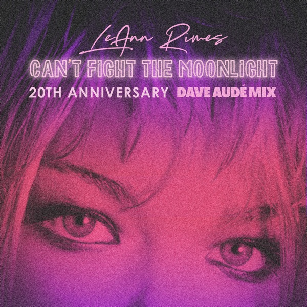 Can't Fight the Moonlight (Dave Audé Mix) - Single