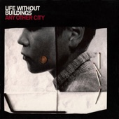 Life Without Buildings - Let's Get Out