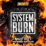 Night Shift - System Burn (feat. Jackson Mathod)