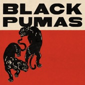 Black Pumas - Know You Better