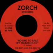 The Do's And The Don'ts - No One To Talk My Troubles To