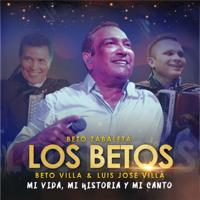 Beto Zabaleta & Los Betos - Mi Vida, Mi Historia y Mi Canto artwork