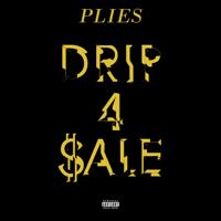 Plies - Drip 4 Sale artwork
