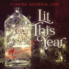 Florida Georgia Line - Lit This Year  artwork