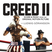 Creed II (Score & Music from the Original Motion Picture) - Ludwig Göransson