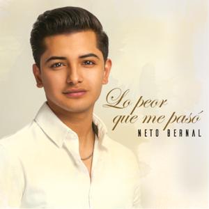 Neto Bernal - Lo Peor Que Me Pasó