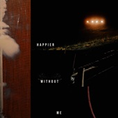 Happier Without Me (feat. Leo Xia & Liz Bezler) artwork