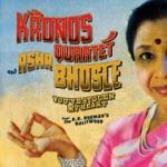 Asha Bhosle & Kronos Quartet - Piya Tu Ab To Aaja (Lover, Come to Me Now)