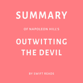 Summary of Napoleon Hill's Outwitting the Devil by Swift Reads (Unabridged)