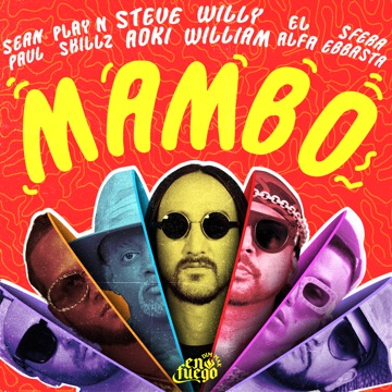 Steve Aoki & Willy William – Mambo (feat. Sean Paul, El Alfa, Sfera Ebbasta & Play-N-Skillz) – Single
