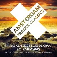 So Far Away (Katrin's World rmx) - TRANCE CLASSICS - ELLES DE GRAAF