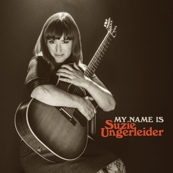 Suzie Ungerleider– My Name is Suzie Ungerleider