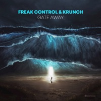 Gate Away - FREAK CONTROL-KRUNCH