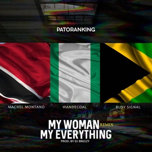 Patoranking, Wande Coal, Busy Signal & Machel Montano - My Woman My Everything