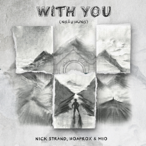 Nick Strand, Hoaprox & Mio - With You (Ngẫu Hứng)