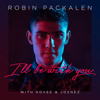 Robin Packalen, Kovee & Joznez - I'll Be With You artwork