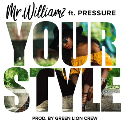Your Style (feat. Pressure) - Mr. Williamz song
