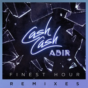 Finest Hour (feat. Abir) [Remixes] - EP
