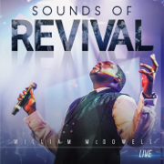 Sounds of Revival - William McDowell