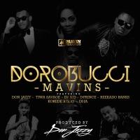 Mavins - Dorobucci (feat. Don Jazzy, Dr. Sid, Tiwa Savage, Reekado Banks, Di'Ja, Korede Bello & D'Prince) - Single