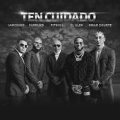 Ten Cuidado (feat. El Alfa & Omar Courtz) - Pitbull, Farruko & IAmChino