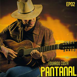 Eduardo Costa - Pantanal - EP 2