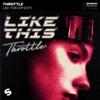 Throttle - Like This (VIP Edit)