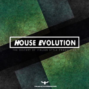 Various Artists - House Evolution (The History of Italian Style Production)