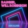 danger-will-robinson-single