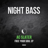 AC Slater - Free Your Soul (feat. Young Lyxx)