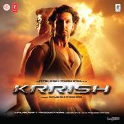 Krrish (Original Motion Picture Soundtrack) - Rajesh Roshan