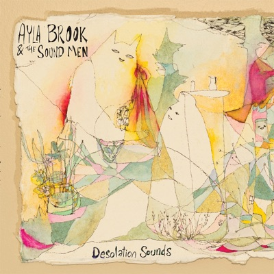 Ayla Brook & The Sound Men – Desolation Sounds
