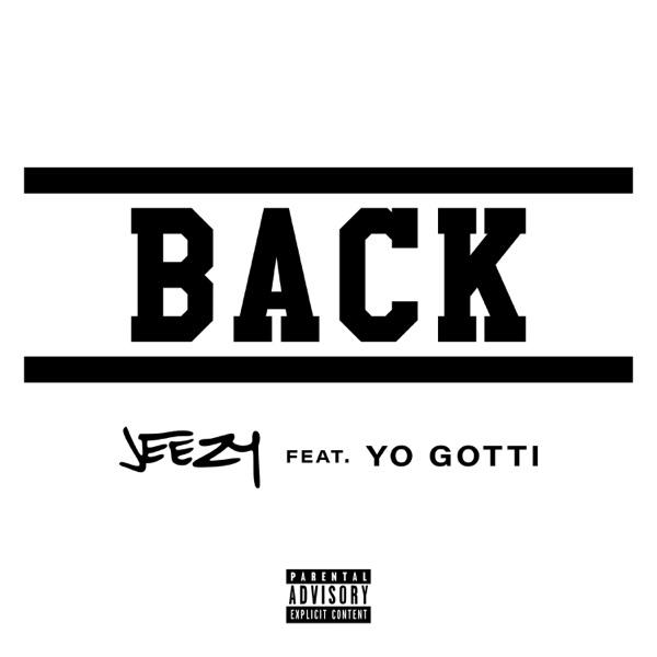 Jeezy - Back (feat. Yo Gotti)