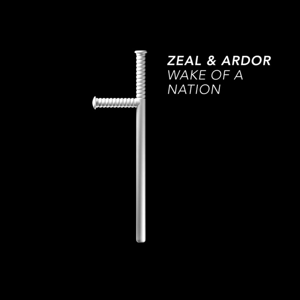 Zeal & Ardor - Wake of a Nation