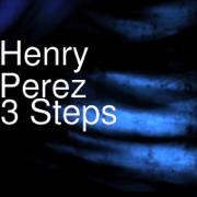 3 Steps - Henry Perez - Henry Perez