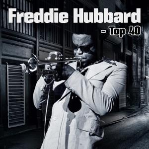 Freddie Hubbard - Top 40
