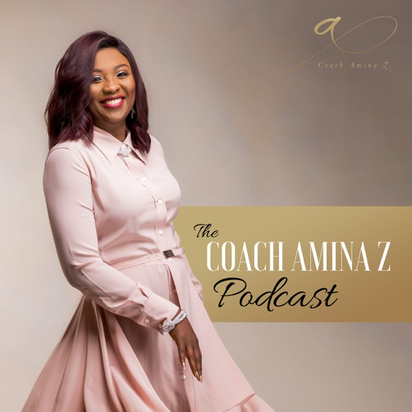 The Coach Amina Z Podcast