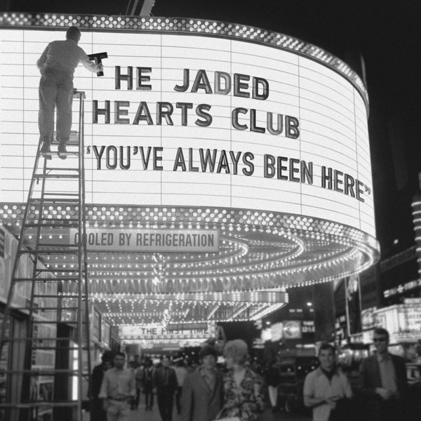 The Jaded Hearts Club – You've Always Been Here