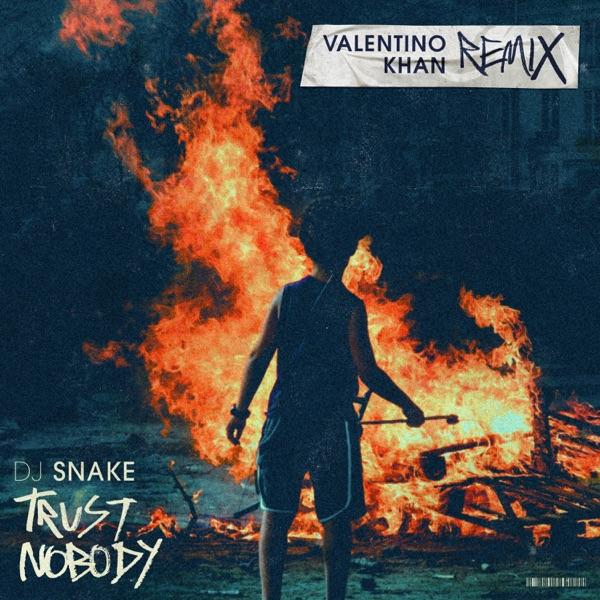Trust Nobody (Valentino Khan Remix) - Single