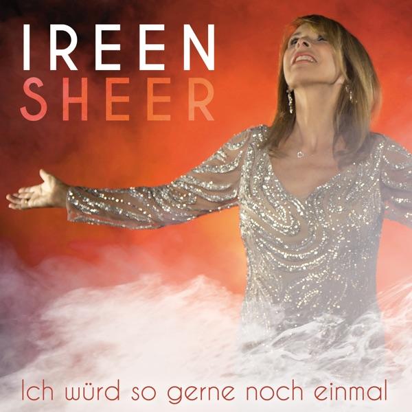 Ireen Sheer mit Ich würd so gerne noch einmal