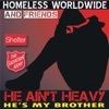 He Ain't Heavy He's My Brother (feat. Peter Andre, Lee Ryan, Natasha Hamilton, Newton Faulkner, Alexanda O'Neil, Heather Small, Andy Abraham, Ray Lewis, Leee John, Chico, Patti Boulaye, Jake Morell, Errol Reid, Nonso Anozie, Mel Gaynor, London Community Gospel Choir & Judd Lander) - Single, Homeless Worldwide and Friends