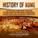 Captivating History - History of Rome:  A Captivating Guide to Roman History, Starting from the Legend of Romulus and Remus Through the Roman Republic, Byzantium, Medieval Period, and Renaissance to Modern History (Unabridged)