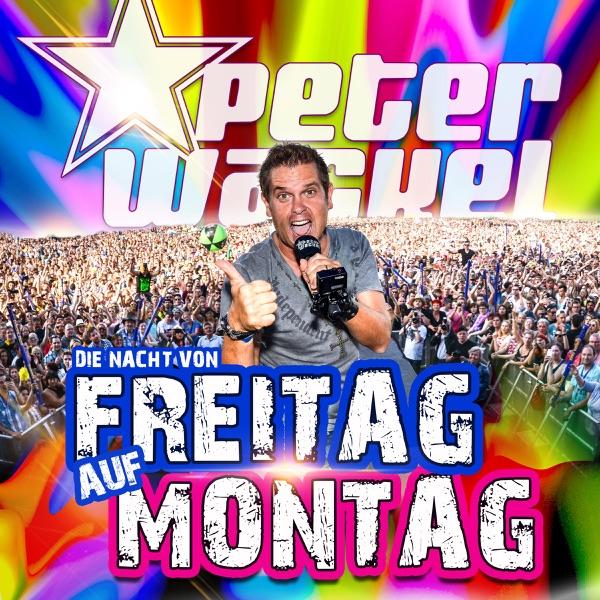 Peter Wackel mit Die Nacht von Freitag auf Montag