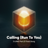 Calling Run To You - I-LAND mp3