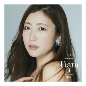 Tiara - All About Tiara Ⅱ / Cover Songs Best